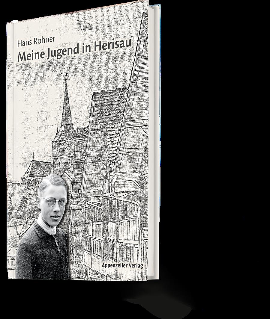 Hans Rohner: Meine Jugend in Herisau