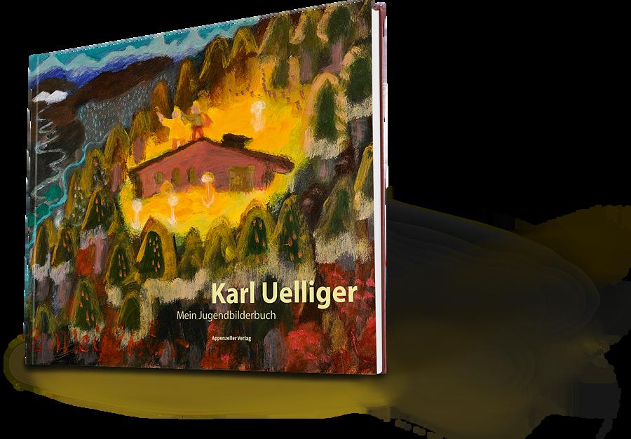 Karl Uelliger. Mein Jugendbilderbuch