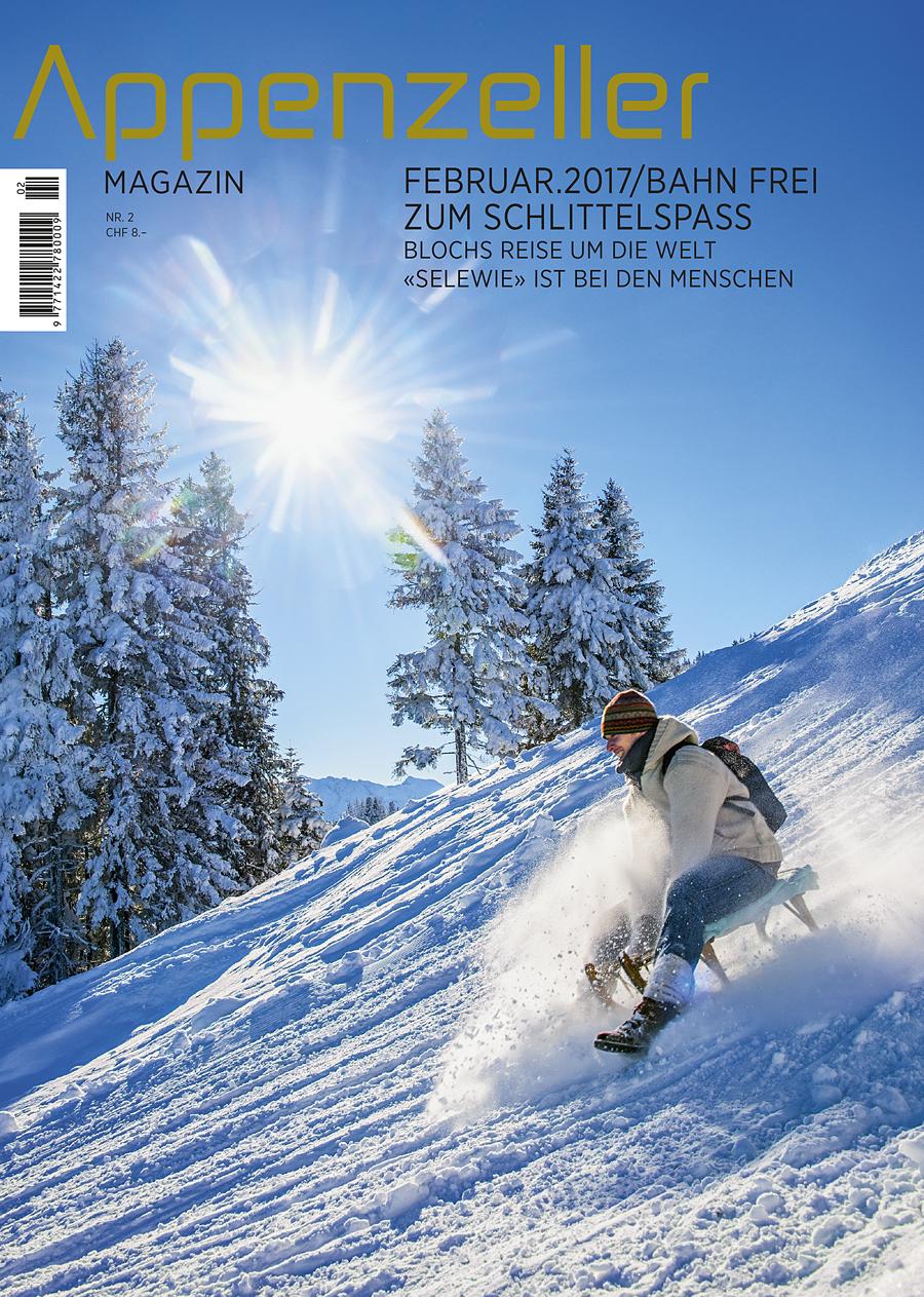 Appenzeller Magazin Februar 2017 Schlitteln am Kronberg Blochs Reise um die Welt Selewie