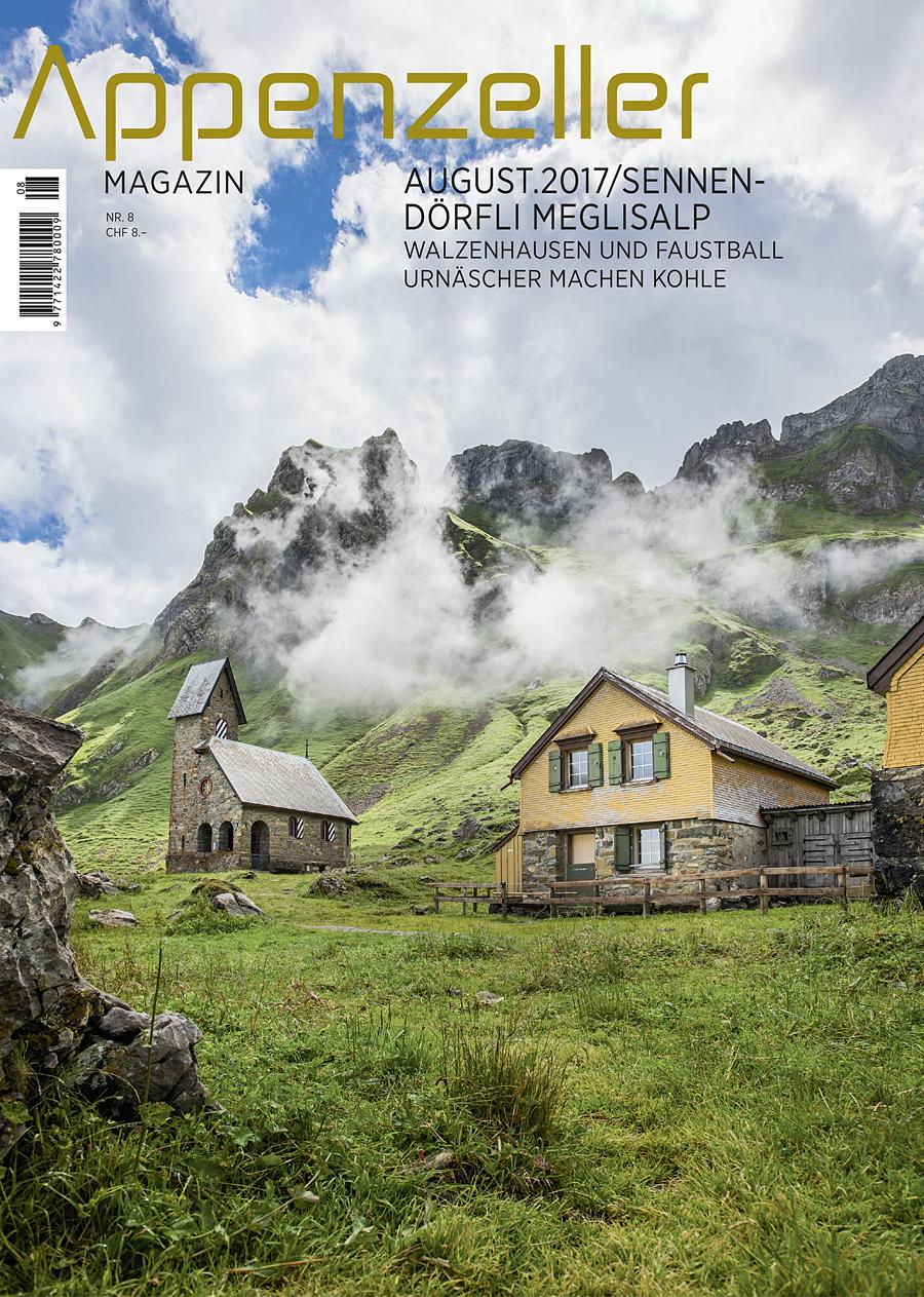Appenzeller Magazin August 2017 Sennendörfli Meglisalp Walzenhausen und Faustball Urnäscher machen Holzkohle