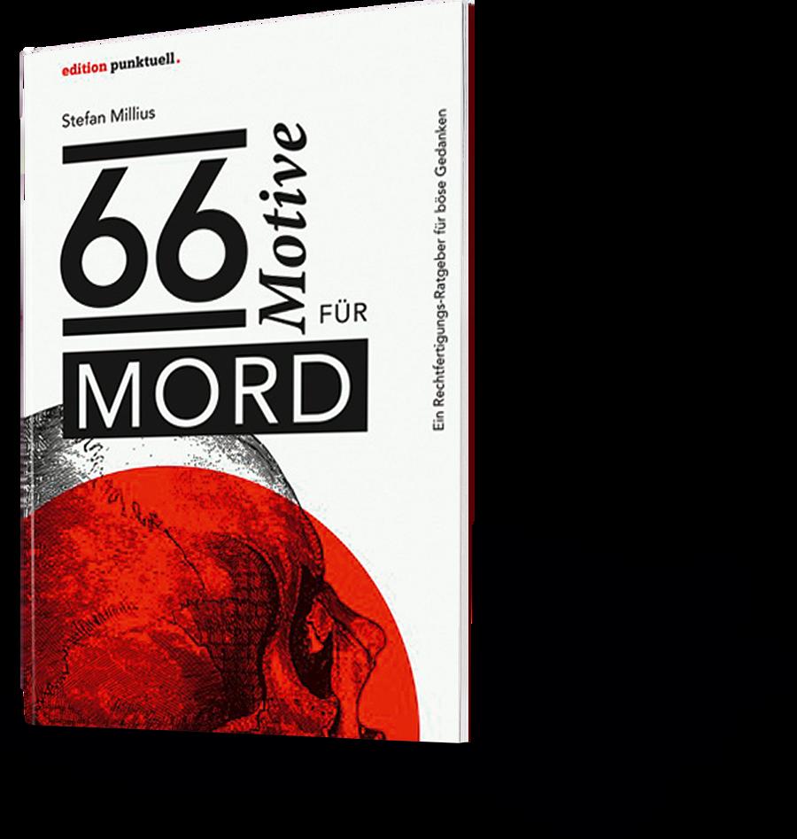 66 Motive für Mord. Stefan Millius
