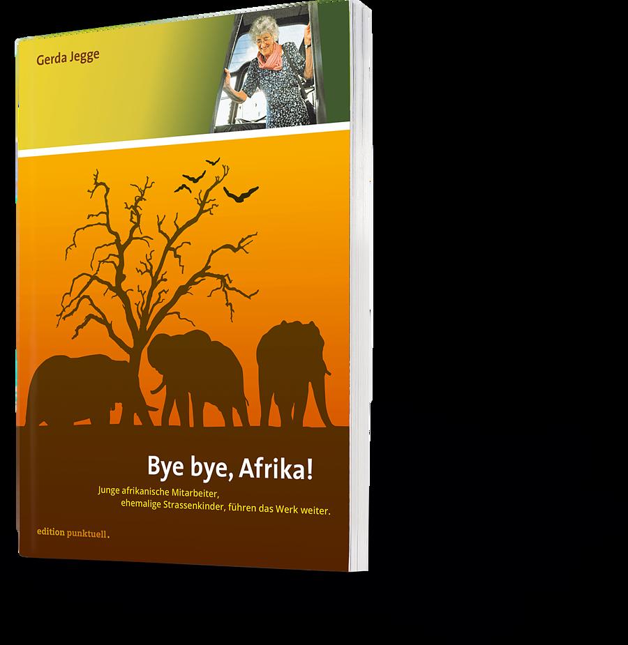 Gerda Jegge: Bye bye, Afrika