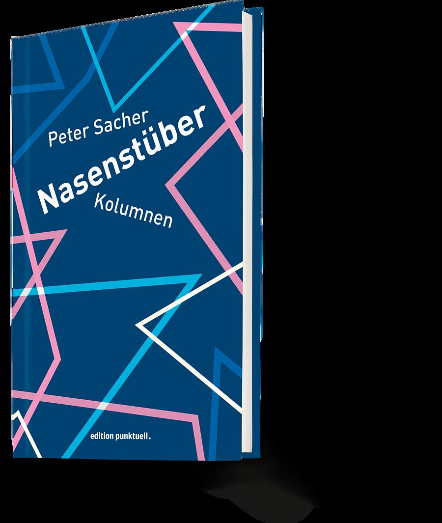Peter Sacher: Nasenstüber