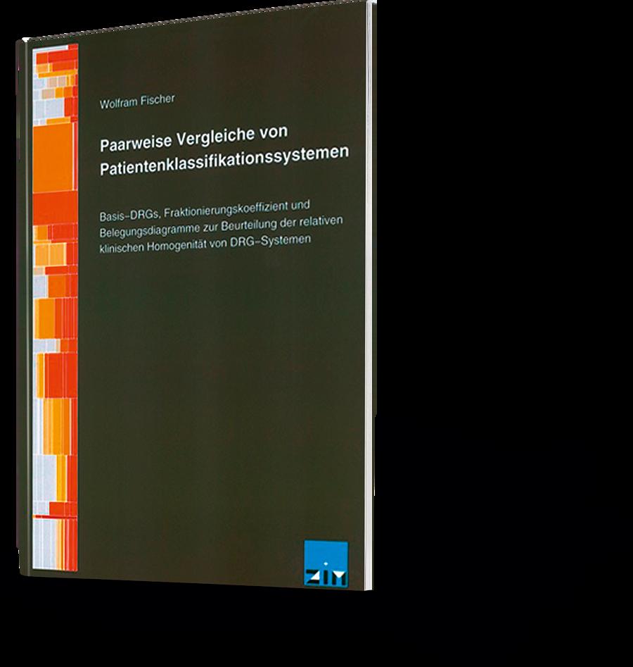 Wolfram Fischer: Paarweise Vergleiche von Patientenklassifikationssystemen
