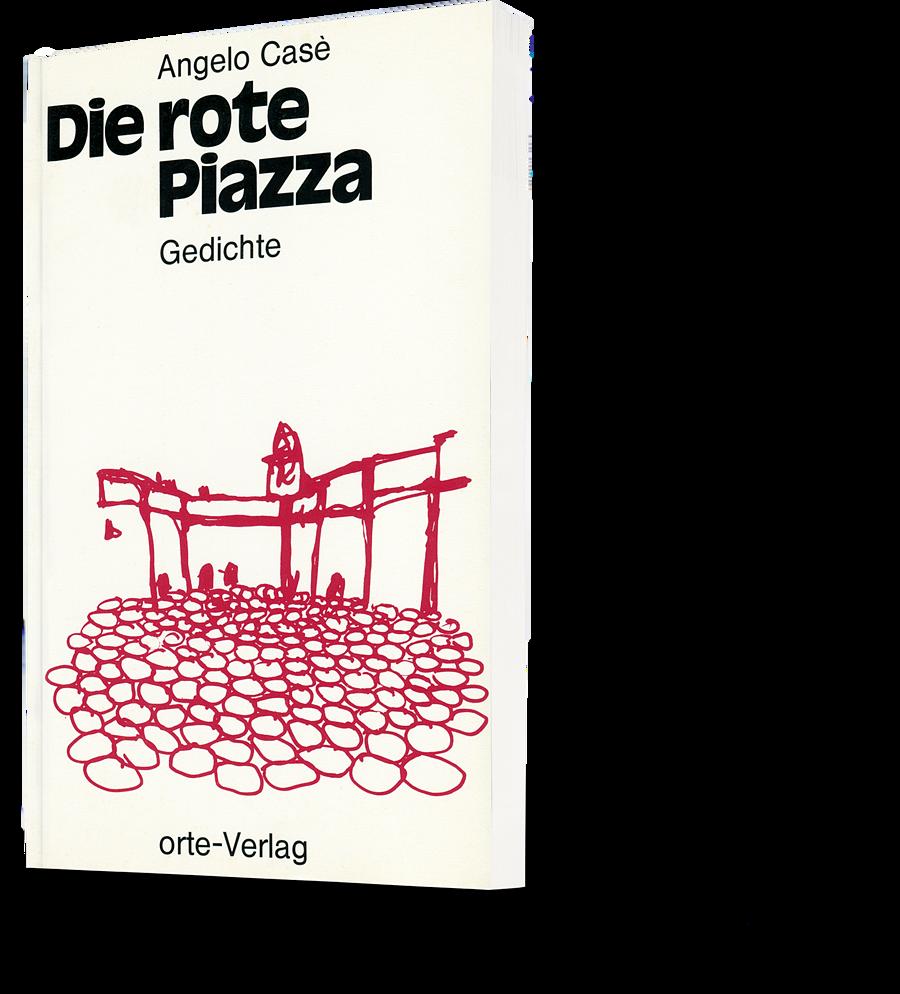 Angelo Casè: Die rote Piazza