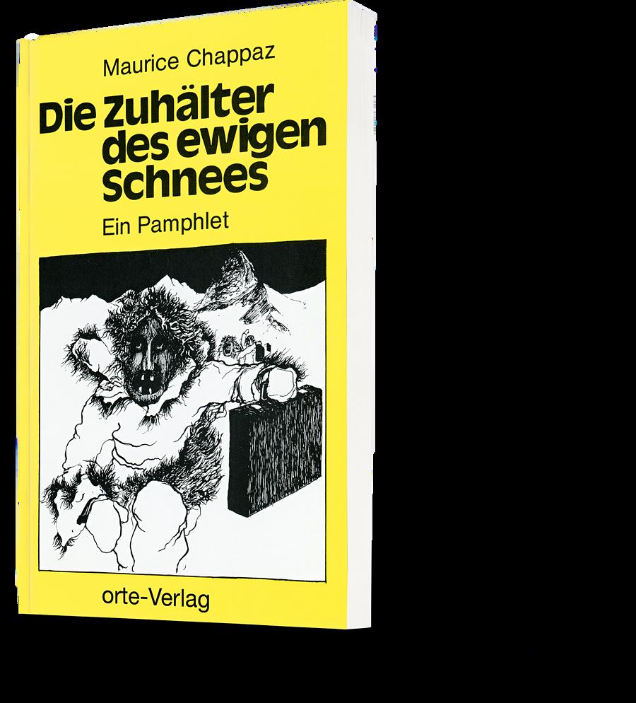 Maurice Chappaz: Die Zuhälter des ewigen Schnees. Ein Pamphlet