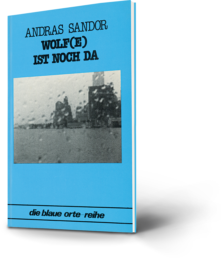 Andras Sandor: Wolf(e) ist noch da. die blaue orte-reihe