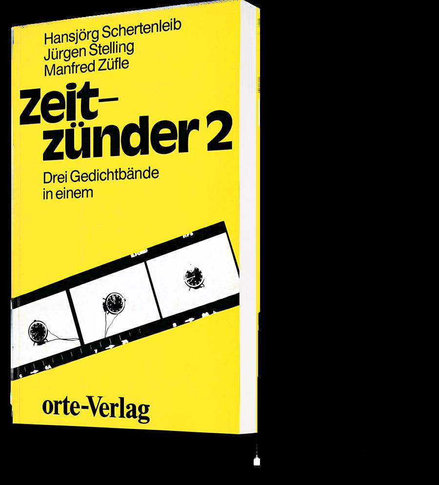 Hansjörg Schertenleib, Jürgen Stelling, Manfred Züfle: Zeitzünder 2. Drei Gedichtbände in einem