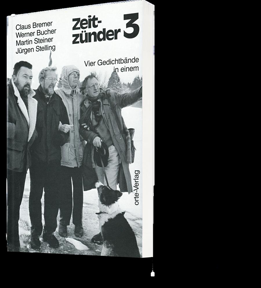 Claus Bremer, Werner Bucher, Martin Steiner, Zürgen Stelling: Zeitzünder 3. Vier Gedichtbände in einem