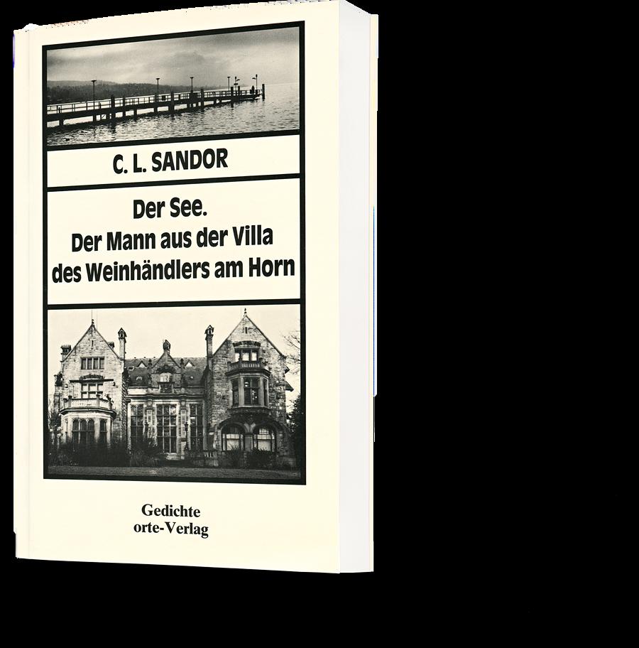 C. L. Sandor: Der See. Der Mann aus der Villa des Weinhändlers am Horn