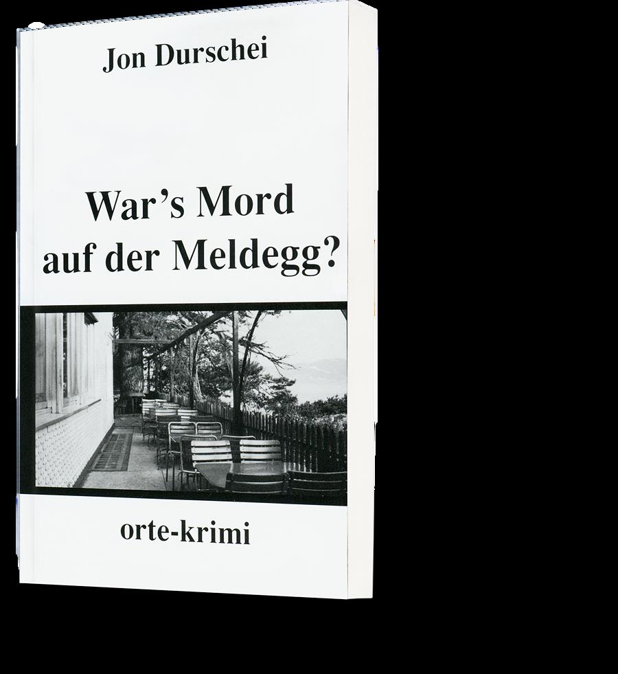 Jon Durschei: War's Mord auf der Meldegg?