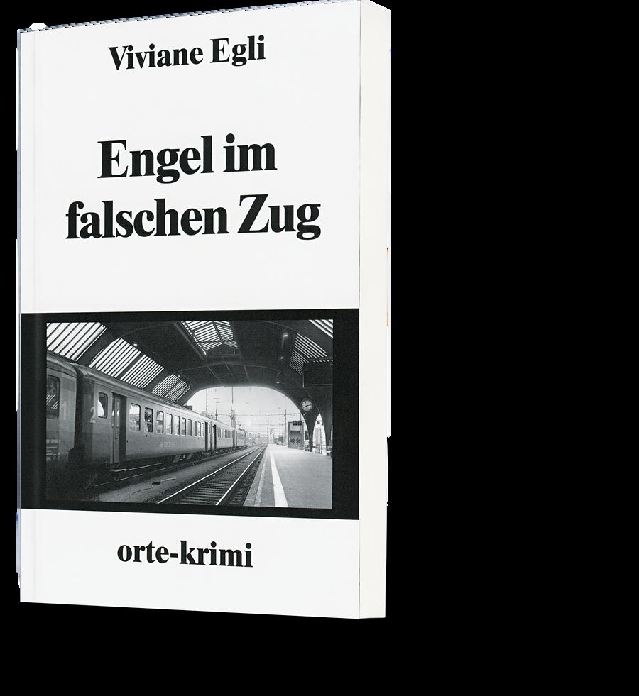 Viviane Egli: Engel im falschen Zug