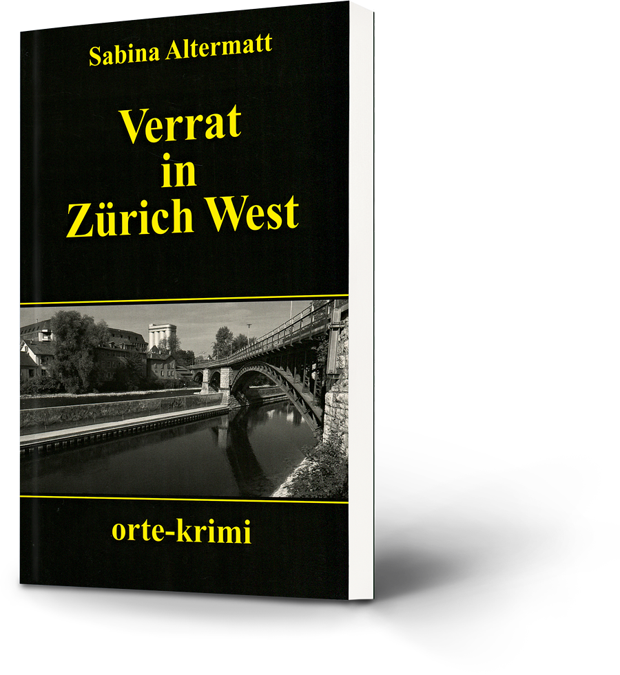 Sabina Altermatt: Verrat in Zürich West