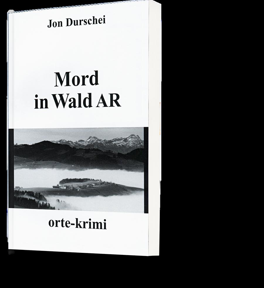 Jon Durschei: Mord in Wald AR