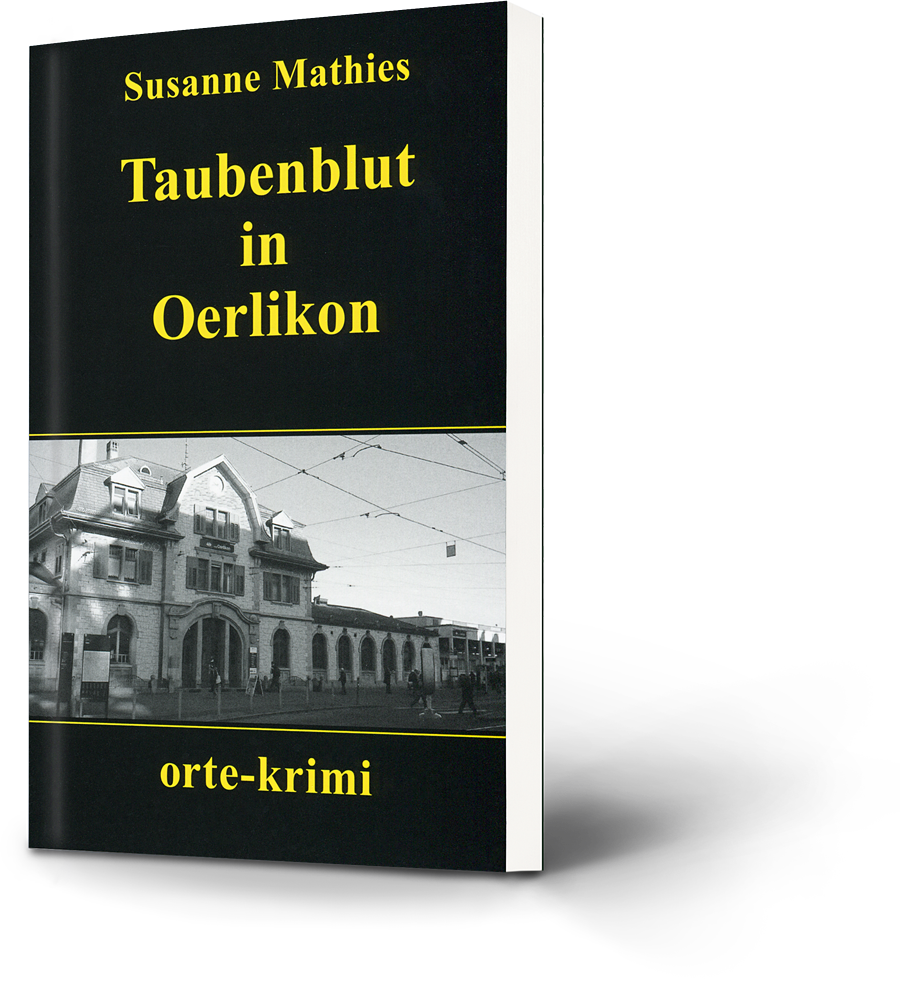 Susanne Mathies: Taubenblut in Oerlikon