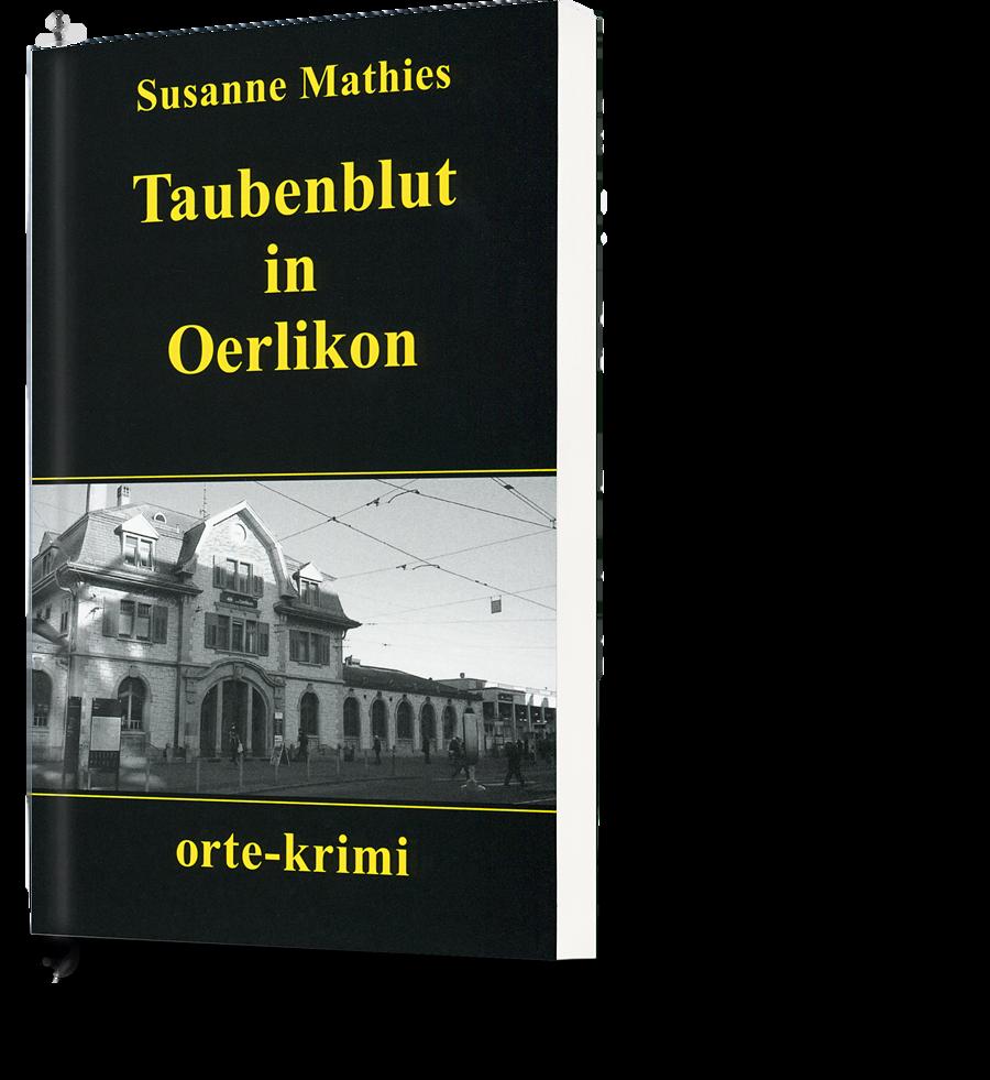 Susanne Mathies: Taubenblut in Oerlikon