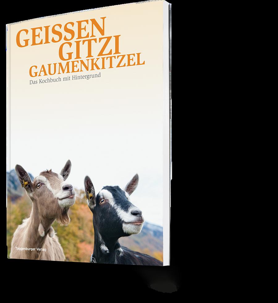 Geissen Gitzi Gaumenkitzel, DAs Kochbuch mit Hintergrund