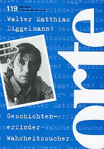 Nr. 119: Walter Matthias Diggelmann: Geschichtenerfinder. Wahrheitssucher