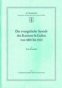 Die evangelische Synode des Kantons St. Gallen von 1803 bis 1922