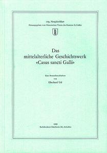 Das mittelalterliche Geschichtswerk «Casus sancti Galli»