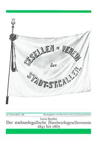 Der stadtsanktgallische Handwerksgesellenverein 1841 bis 1865