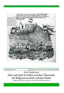 Stift und Stadt St. Gallen zwischen Österreich. der Eidgenossenschaft und dem Re