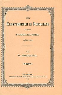 Der Klosterbruch in Rorschach  und der St. Galler Krieg 1489-1490.