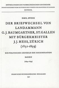Der Briefwechsel von Landammann G.J. Baumgartner. St. Gallen mit Bürgermeister J