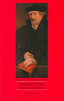 Johannes Kessler - Chronist der Reformation