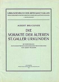 Die Vorakte der älteren St. Galler Urkunden