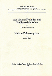 Aus Vadians Freundes- und Schülerkreis in Wien Vadians Valla-Ausgaben