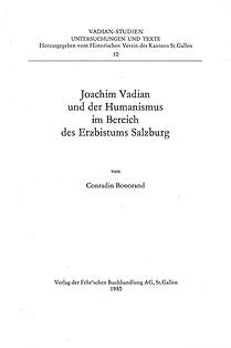 Joachim Vadian und der Humanismus im Bereich des Erzbistums Salzburg