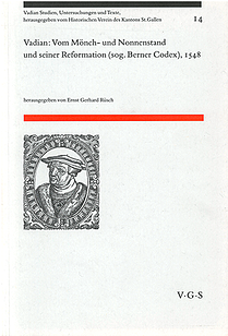 Vadian: Vom Mönch- und Nonnenstand und seiner Reformation (sog. Berner Cod