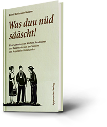 Emmi Mühlemann-Messmer: Was duu nüd sääscht!