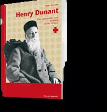 Hans Amann. Henry Dunant. Das Appenzellerland als seine zweite Heimat