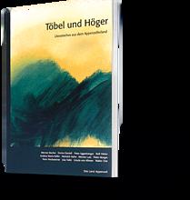 Literarisches aus dem Appenzellerland. Töbel und Höger