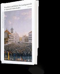 Brauchtum und Politik: Die Landsgemeinde in Appenzell Ausserrhoden. John Bendix