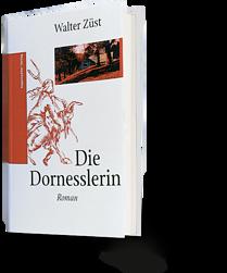 Walter Züst: Die Dornesslerin