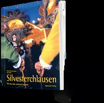 Marcel Grubemann, Lisa Traki: Silvesterchlausen. Wo das Jahr zweimal beginnt