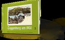 Toggenburg um 1900 Band 3, Bütschwil, Mosnang, Kirchberg, Lütisburg, Ganterschwil, Jonschwil