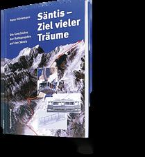 Hans Hürlemann: Säntis - Ziel vieler Träume. Die Geschichte der Bahnprojekte auf den Säntis