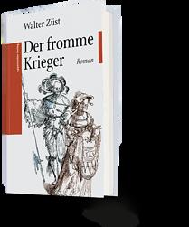 Walter Züst: Der fromme Krieger