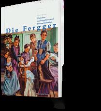 Albert Spycher: Die Fergger. Zwischen Auftraggebern und Heimarbeitenden
