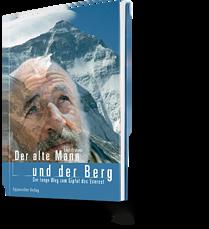 Emil Frehner: Der alte Mann und der Berg. Der lange Weg zum Gipfel des Everest