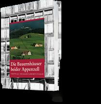 Isabell Hermann: Die Bauernhäuser beider Appenzell. Schweizerische Gesellschaft für Volkskunde