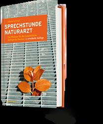 Johann Schmid: Sprechstunde Naturarzt. Ein Plädoyer für die Ganzheitliche biologische Medizin