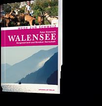 Peter Donatsch: Walensee. Sarganserland und Bündner Herrschaft. Wege zur Schweiz