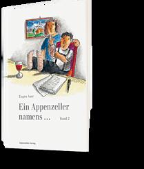 Eugen Auer, Ein Appenzeller namens ... Band 2