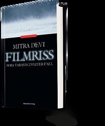 Mitra Devi: Filmriss. Nora Tabanis zweiter Fall