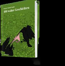 100 wahre Geschichten. Brigitte Schmid Gugler